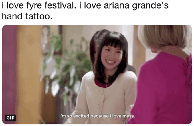 Facial expression - i love fyre festival. i love ariana grande's hand tattoo I'm so excited because I love mess GIF