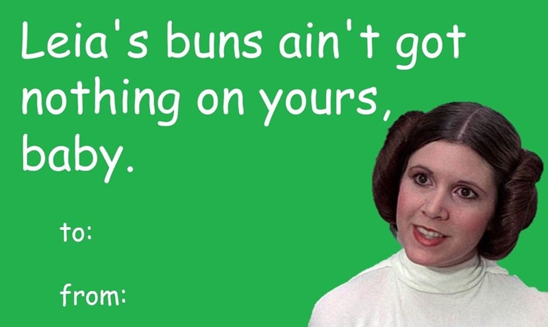 Text - Leia's buns ain't got nothing on yours, baby. to: from: