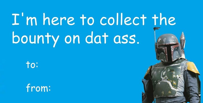 """Valentine's card that reads, """"I'm here to collect the bounty on dat ass"""""""