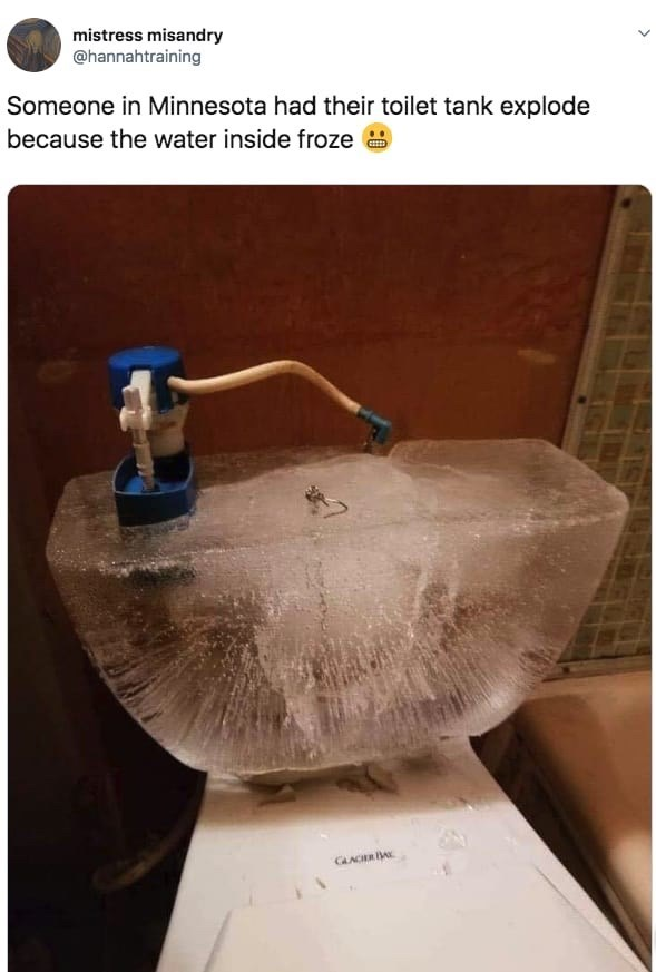 frozen apocalypse - Product - mistress misandry @hannahtraining Someone in Minnesota had their toilet tank explode because the water inside froze CAACH BA