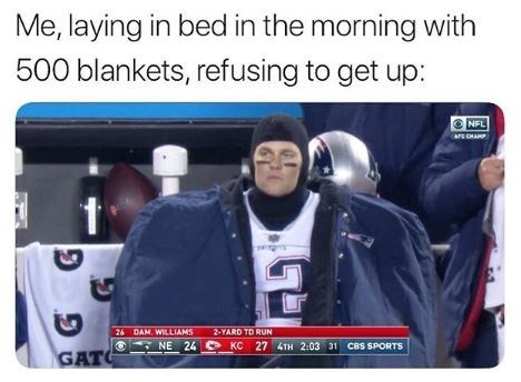 Team - Me, laying in bed in the morning with 500 blankets, refusing to get up: NFL APC CHAMP 26 DAM. WILLIAMS 2-YARD TD RUN KC 27 4TH 2:03 31 CBs SPORTS NE 24 GAT