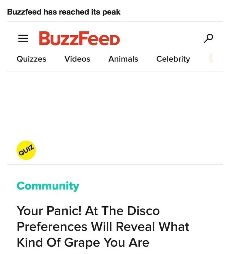 """Caption that reads, """"Buzzfeed has reached its peak"""" above a Buzzfeed quiz that reads, """"Your Panic! At the Disco preferences will reveal what kind of grape you are"""""""