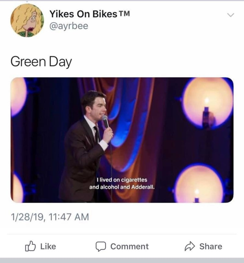 Text - Yikes On Bikes TM @ayrbee Green Day T lived on cigarettes and alcohol and Adderall. 1/28/19, 11:47 AM Like Share Comment