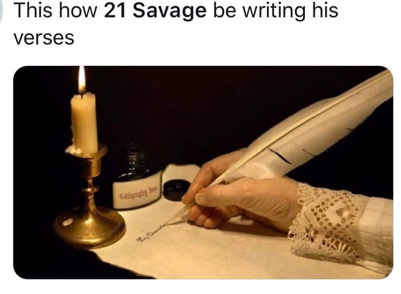 british savage 21 - Candle - This how 21 Savage be writing his verses 3 alligraph