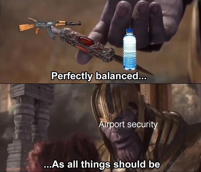 tsa meme - Action-adventure game - Perfectly balanced... Airport security ...As all things should be