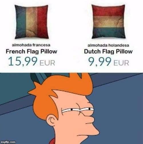 Cartoon - almohada francesa almohada holandesa French Flag Pillow Dutch Flag Pillow 15,99 EUR 9,99 EUR imgflip.com