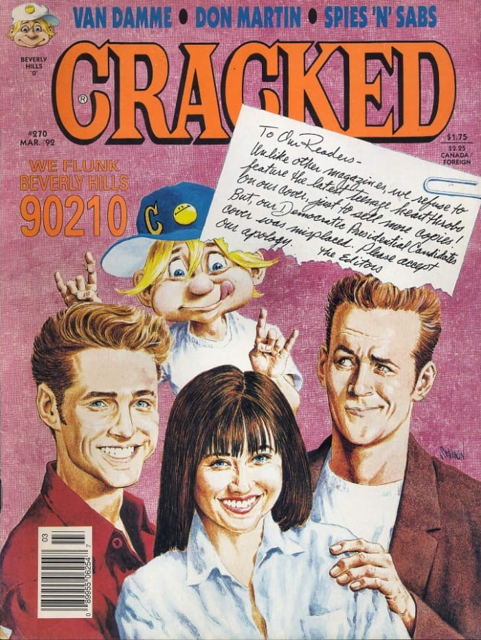Comic book - VAN DAMME DON MARTIN SPIES 'N'SABS CRACKED BEVERLY HILLS $1.75 To OuReadens like oth magdzine we efuse to featire He latest 2ae heata buous Conts ist fo all ne lapies Bet, our Denoeretie Areideehal Candidats Oener was Auigplaeud Phase apt Cur apotay $2.25 CANADA FOREIGN #270 MAR. 92 WE FLUNK BEVERLY HILLS 90210 C he Editors 2 290.ss668.