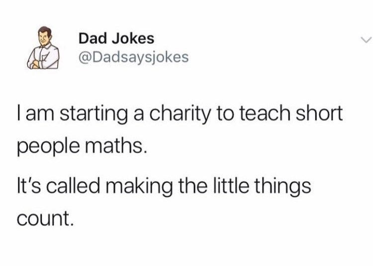 "Tweet that reads, ""I am starting a charity to teach short people maths. It's called Making the Little Things Count"""