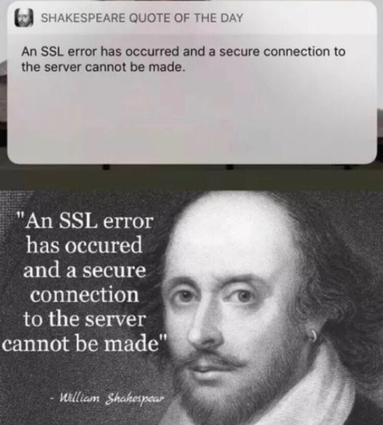 """Text - SHAKESPEARE QUOTE OF THE DAY An SSL error has occurred and a secure connection to the server cannot be made. """"An SSL error has occured and a secure connection to the server cannot be made"""" William Shakespear"""