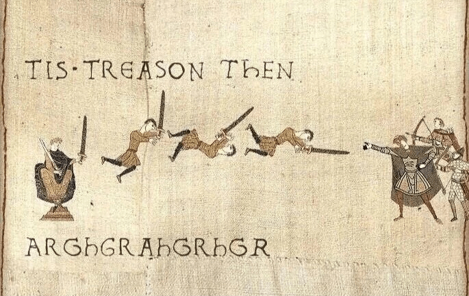 Text - TIS TREASON THEN ARGHGRAHGRHGR