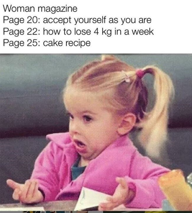 Child - Woman magazine Page 20: accept yourself as you are Page 22: how to lose 4 kg in a week Page 25: cake recipe