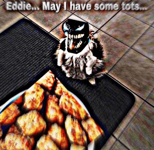 marvel meme - Food - May 1 have some tots... Eddie.