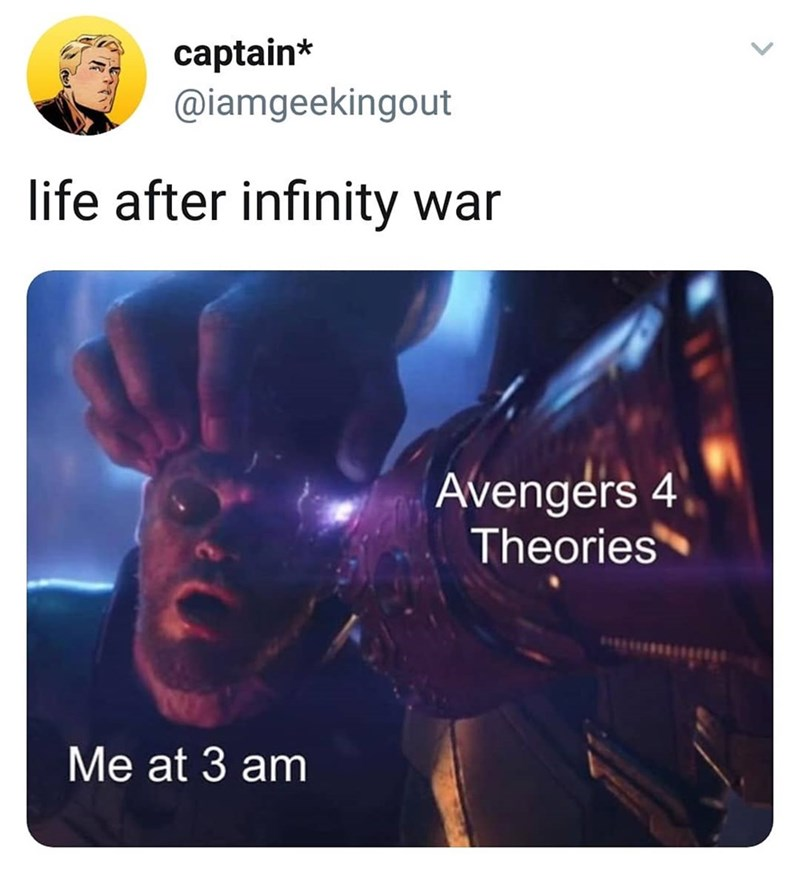marvel meme - Text - captain* @iamgeekingout life after infinity war Avengers 4 Theories Me at 3 am