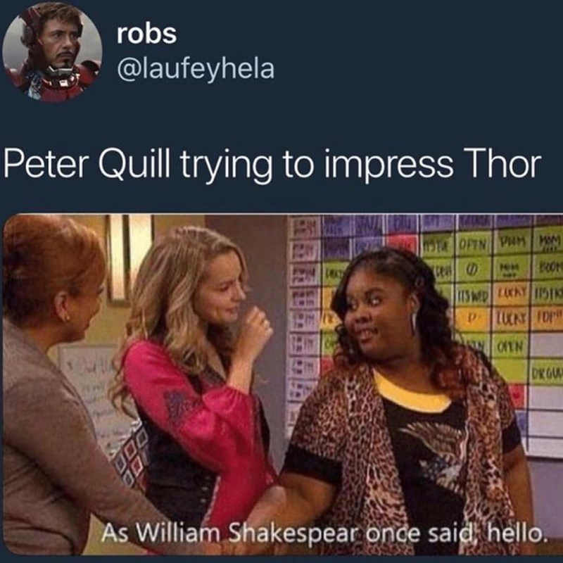 marvel meme - Text - robs @laufeyhela Peter Quill trying to impress Thor S OPEN PM M RON D UCKY FDP OFEN DK GU As William Shakespear once said hello