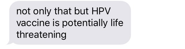 "Text message that reads, ""Not only that but HPV vaccine is potentially life-threatening"""