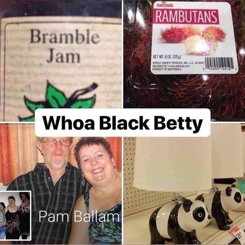Comfort food - sat RAMBUTANS Bramble Jam NET WT 8 OZ0 ATYODUCEING LA CA PRODUCT OF GUATERAALA Whoa Black Betty Pam Ballam 28