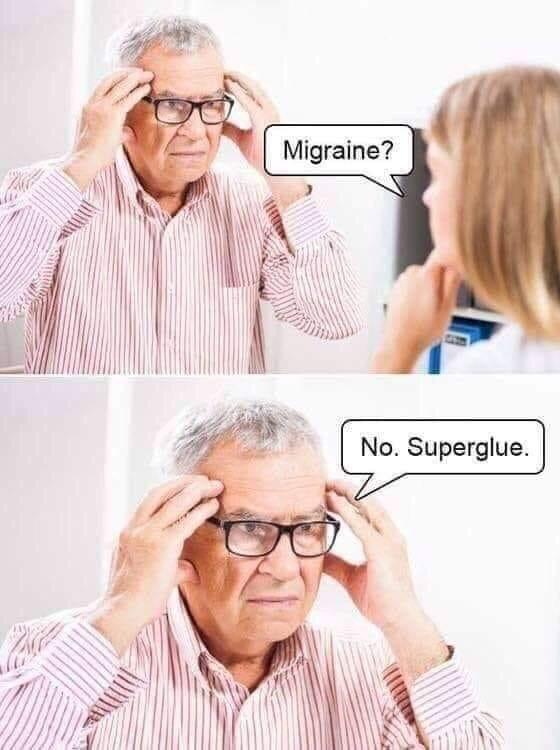 Glasses - Migraine? No. Superglue