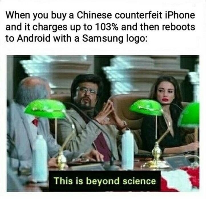 Photo caption - When you buy a Chinese counterfeit iPhone and it charges up to 103% and then reboots to Android with a Samsung logo: This is beyond science