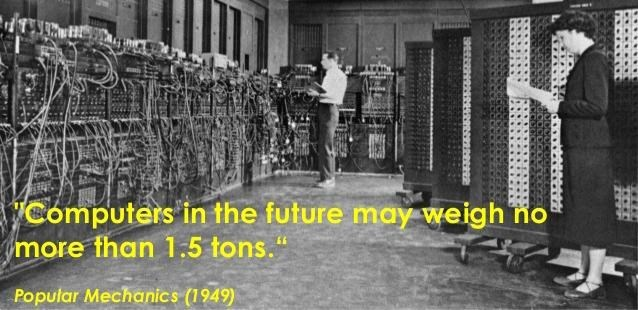 "literal joke - Font - Computers in the future may weigh no more than 1.5 tons."" Popular Mechanics (1949)"