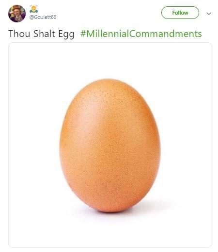 Egg - Follow @Goulett66 Thou Shalt Egg #MillennialCommandments