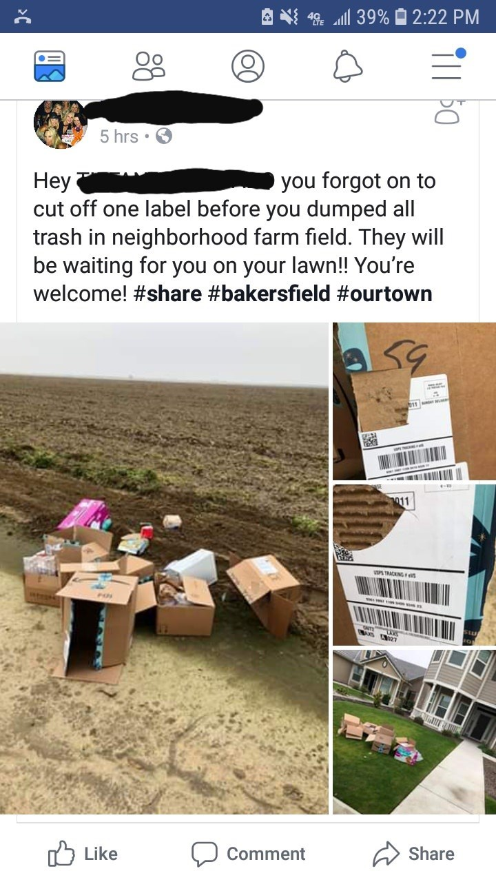 Furniture - 4G 39% 2:22 PM 5 hrs you forgot Hey cut off one label before you dumped all trash in neighborhood farm field. They will be waiting for you on your lawn!! You're welcome! #share #bakersfield #ourtown on to 011 SPS TRACKINGs 27 Like Share Comment