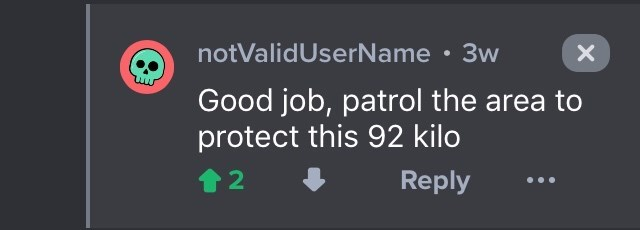 drug bust - Text - notValidUserName 3w Good job, patrol the area to protect this 92 kilo 2 Reply X