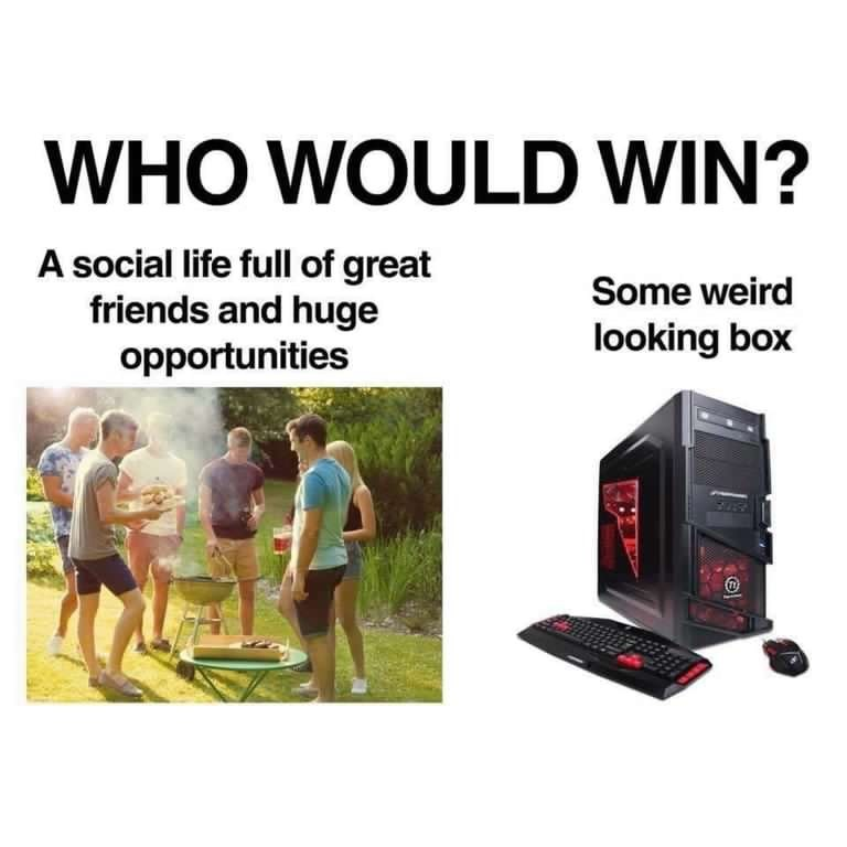 Product - WHO WOULD WIN? A social life full of great friends and huge opportunities Some weird looking box