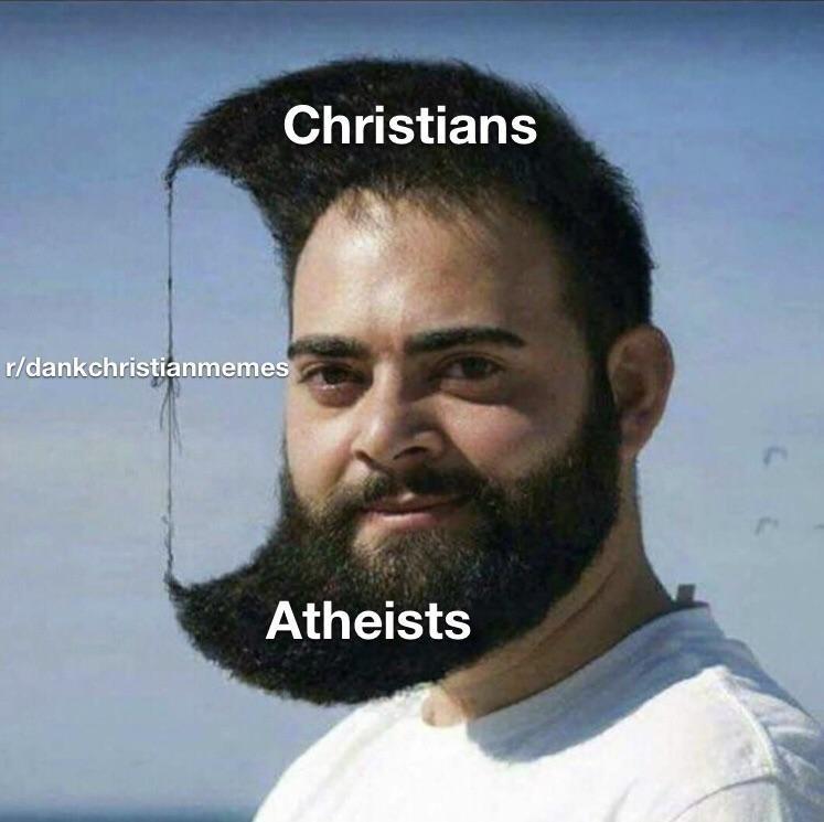christian meme - Hair - Christians r/dankchristianmemes Atheists