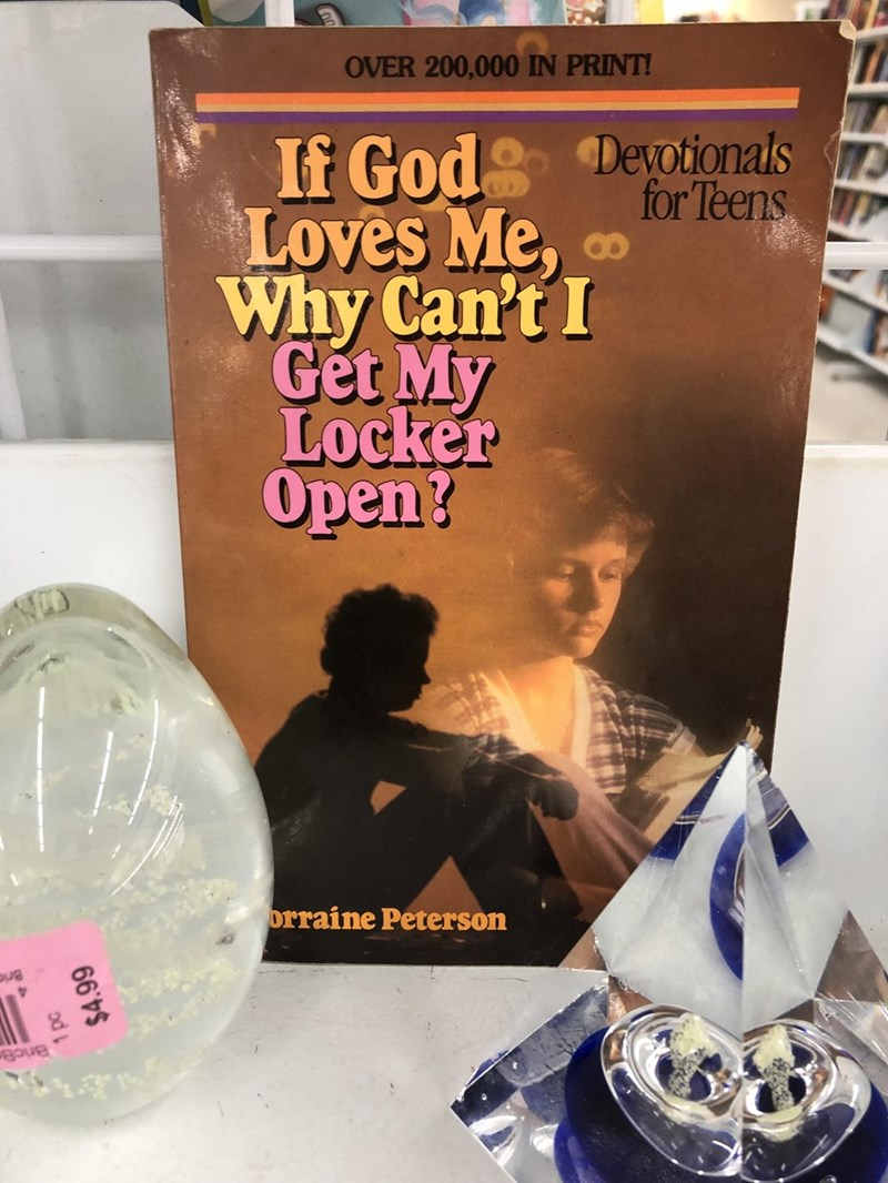 christian meme - Dvd - OVER 200,000 IN PRINT! If God Loves Me, Why Can't I Get My Locker Open? Devotionals for Teens orraine Peterson BricB odpo