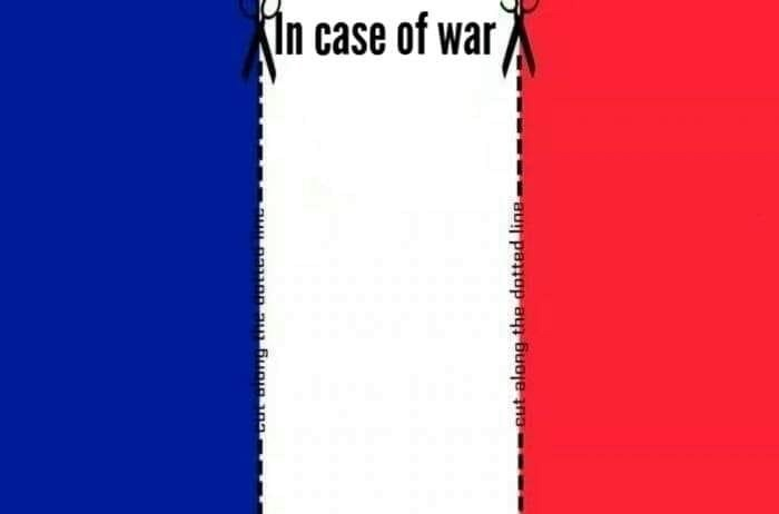 """Pic of the French flag with 'cut-along-the-dotted lines' along the white with text that reads, """"in case of war"""""""