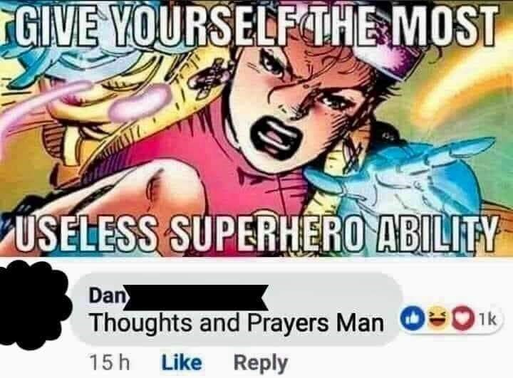 "Facebook post that reads, ""Give yourself the most useless superhero ability;"" someone comments below, ""Thoughts and Prayers Man"""