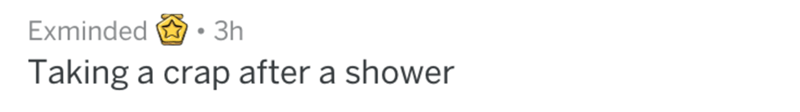 Text - Exminded 3h Taking a crap after a shower