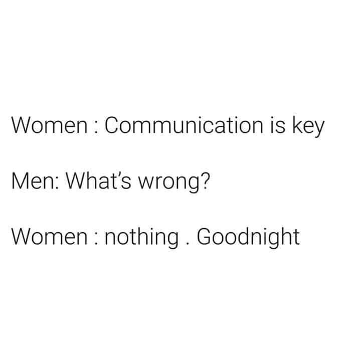 pointless meme about women stating that communication is important but not following their own advice
