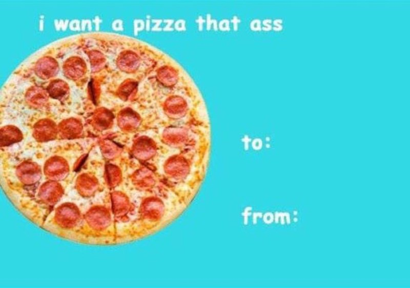 Pizza - i want a pizza that ass to: from: