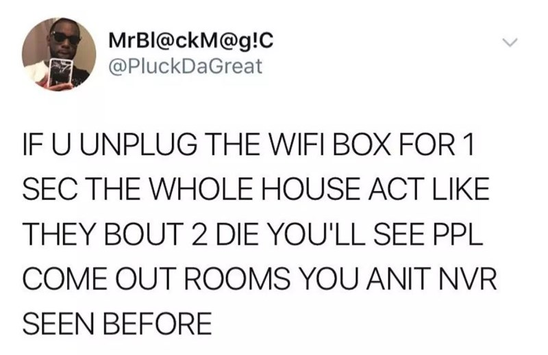 wholesome meme about when the WiFi disconnects and people freak out