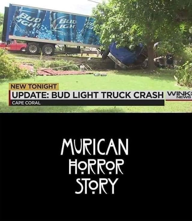 wholesome meme of a bud light truck crashing and considering it as an american horror story
