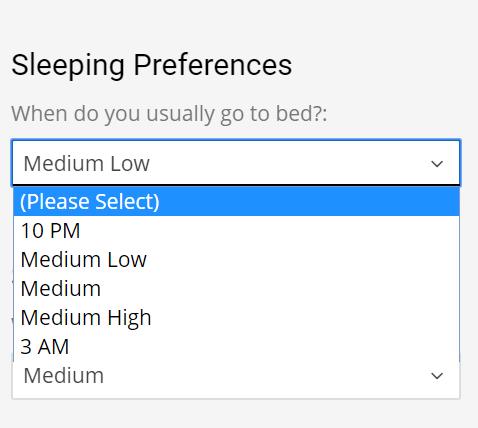 Text - Sleeping Preferences When do you usually go to bed?: Medium Low (Please Select) 10 PM Medium Low Medium Medium High З АМ Medium >