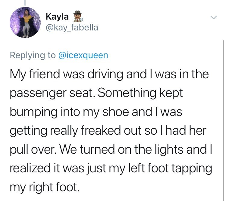 twitter post getting high My friend was driving and I was in the passenger seat. Something kept bumping into my shoe and I was getting really freaked out so I had her pull over. We turned on the lights and I realized it was just my left foot tapping my right foot.