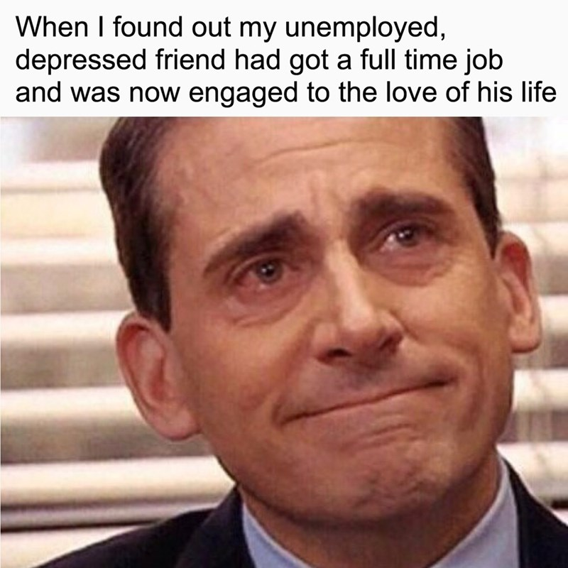 wholesome meme with MIchael from the office crying and finding out your friend who was struggling is doing well
