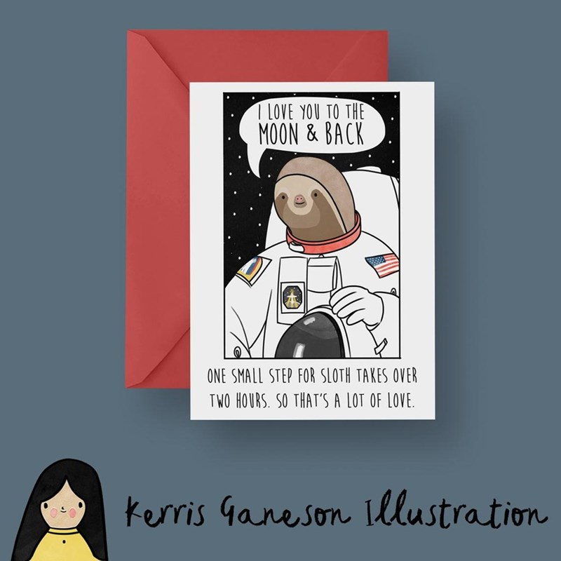 Cartoon - 1 LOVE YOU TO THE MOON&BACK ONE SMALL STEP FOR SLOTH TAKES OVER TWO HOURS. SO THAT'S A LOT OF LOVE kerris Ganeson Illustration