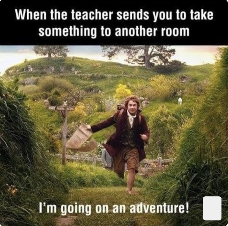 Wilderness - When the teacher sends you to take something to another room I'm going on an adventure!