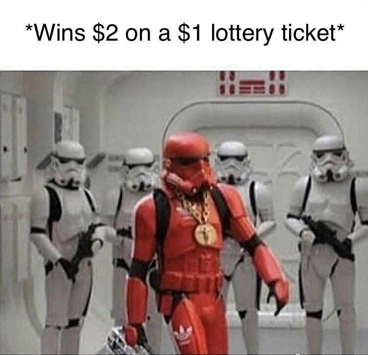 Fictional character - Wins $2 on a $1 lottery ticket*