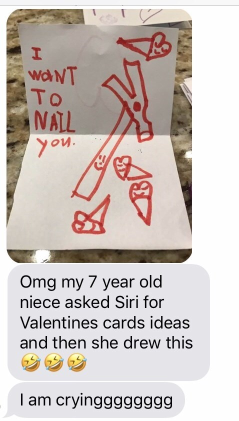 Text - I wa NT To NALL you. Omg my 7 year old niece asked Siri for Valentines cards ideas and then she drew this I am cryingggggggg