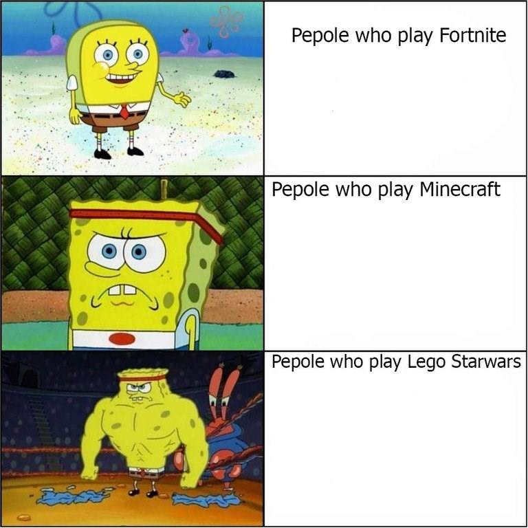 """Panels representing Spongebob getting more buff that read, """"People who play Fortnite,"""" """"People who play Minecraft,"""" and """"People who play Lego Star Wars"""""""