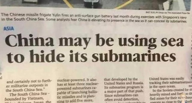 article in newspaper The Chinese missile frigate Yulin fires an anti-surface gun battery last month during exercises with Sirgapore's navy in the South China Sea Some analysts fear China is elevating its presence in the sea so it can concesl its submarines ASIA China may be using sea to hide its submarines United States was easily that developed by the nuclear-powered. It also has at least three nuclear and certainly