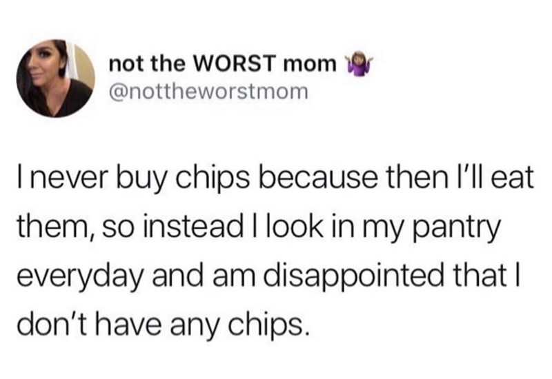 meme about not buying chips and then feeling disappointed when there's no chips in the house