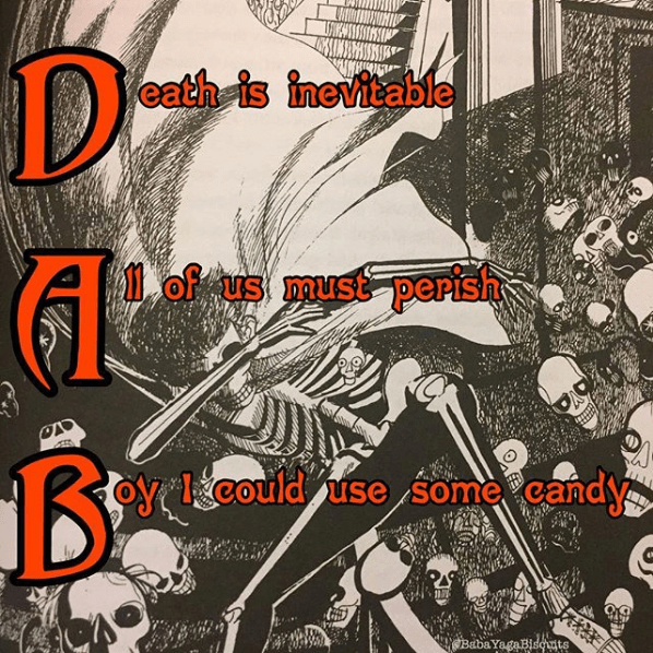 Font - D eath is inevitable of us must perish FOY could use some candy Baba YagaBisquts