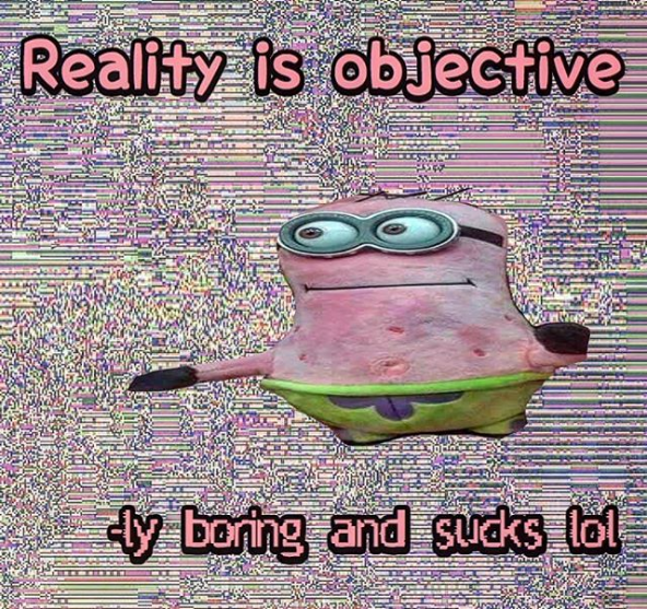 Animation - Reality is objective dy boring and sucks lol REMES
