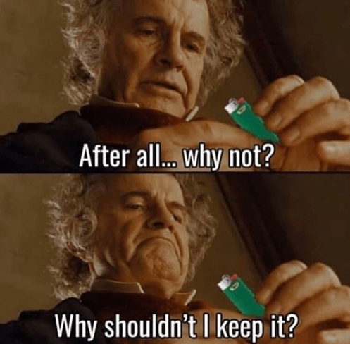 Funny meme using bilbo baggins, lord of the rings, about stealing lighters.