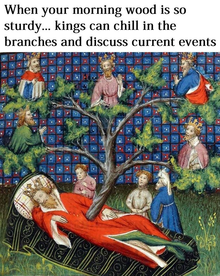 Art - When your morning wood is so sturdy... kings can chill in the branches and discuss current events
